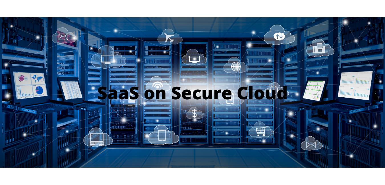 SaaS on Secure Cloud